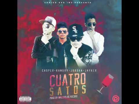 Cuatro Satos - Casper x Kangry x Jordán x Jayker prod by Malévolos Récord & Solano The Producer