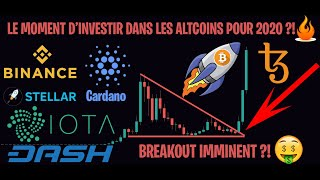 LE MOMENT D'INVESTIR DANS LES ALTCOINS ?! - Analyse Crypto Bitcoin BNB XLM ADA IOTA DASH TEZOS