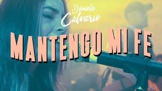 Смотреть клип Daniela Calvario - Mantengo Mi Fe