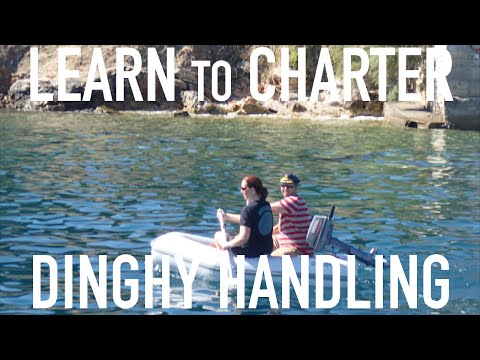 Learn to Bareboat Charter: Dinghy Handling