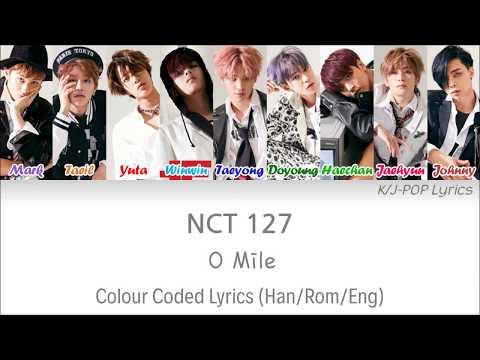 NCT 127 (엔씨티 127) - 0 Mile Colour Coded Lyrics (Han/Rom/Eng)