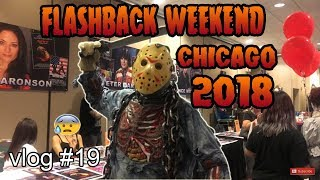 Flashback Weekend Chicago Horror Convention - VLOG #19