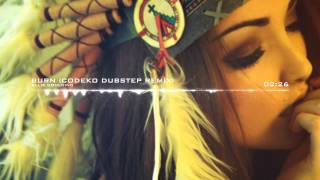 Ellie Goulding - Burn (Codeko Dubstep Remix)
