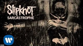 Slipknot - Sarcastrophe (Audio)