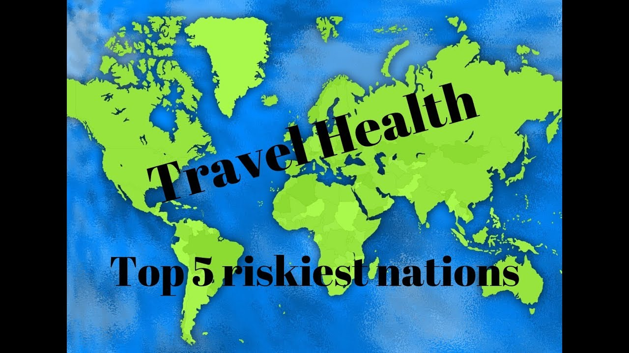 The Top 5 Riskiest Nations for Travel Infectious Diseases