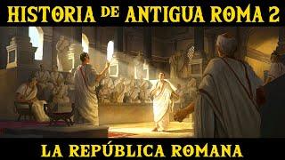 ANTIGUA ROMA 2: La República Romana y la conquista de Italia