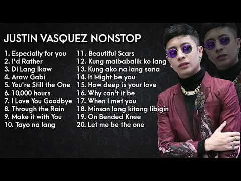 Justin Vasquez Nonstop | Greatest Hits | OPM Love Songs 2020