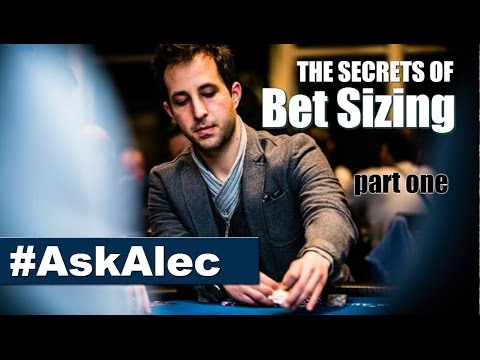 Poker Betting Strategy Explained: The Secrets of Bet Sizing in Poker - part 1 [Ask Alec]