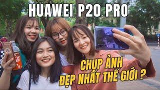 Huawei P20 Pro chụp ảnh đẹp nhất thế giới thực hư ra sao ?
