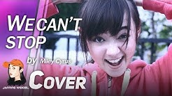 We Can't Stop - Miley Cyrus cover by 13 y/o Jannine Weigel (พลอยชมพู)