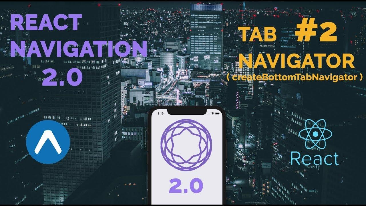 #2 React Navigation 2 0 | Tab Navigator | React Native