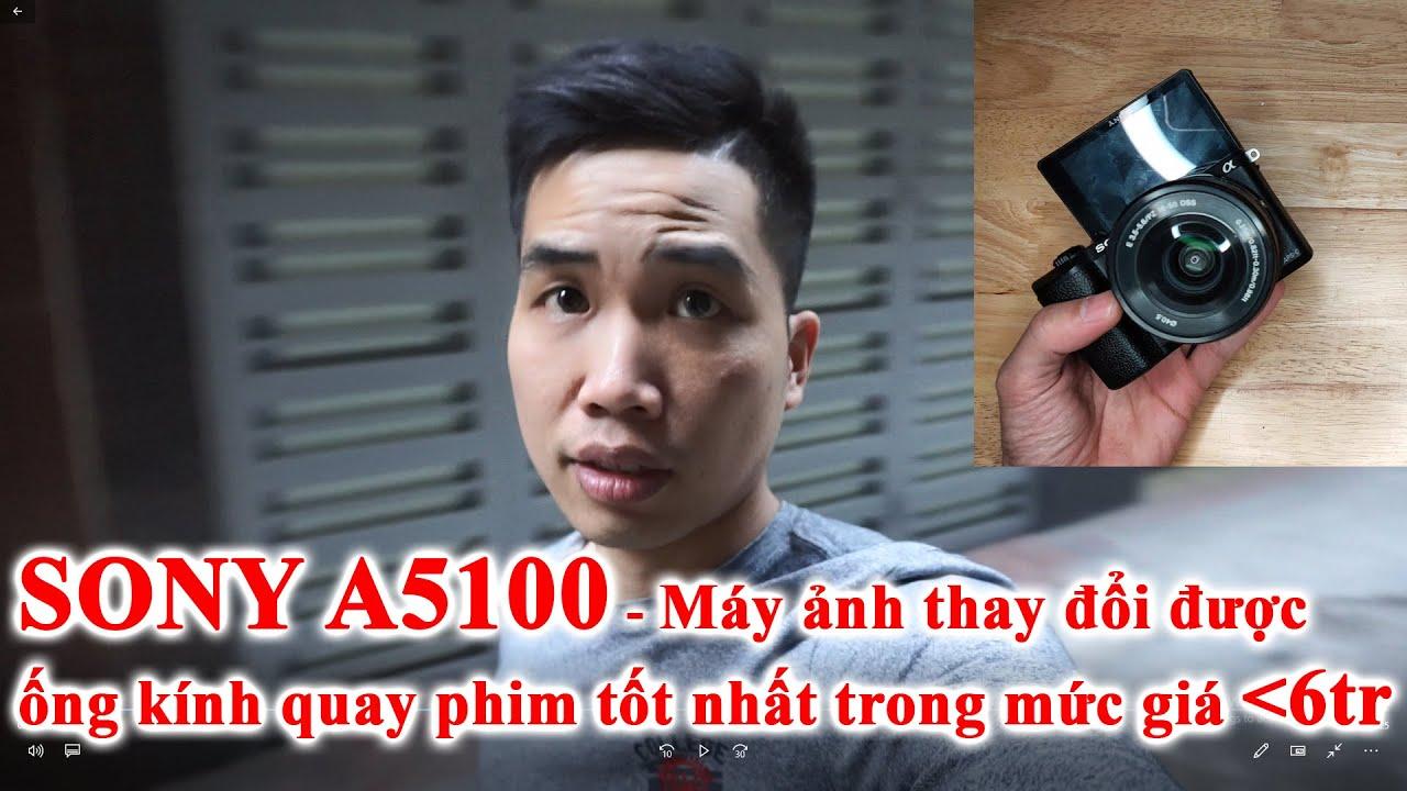 [Máy ảnh cũ 6tr làm Vlog ngon] Sony A5100 khó có đối thủ