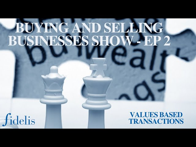 Buying and Selling Businesses Show - Ep 2