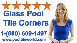 How To Use Glass Pool Tile Corner Trim Pieces