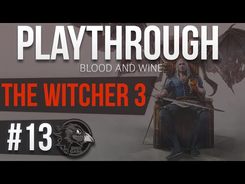The Witcher 3: Blood and Wine || Playthrough (DLC) #13