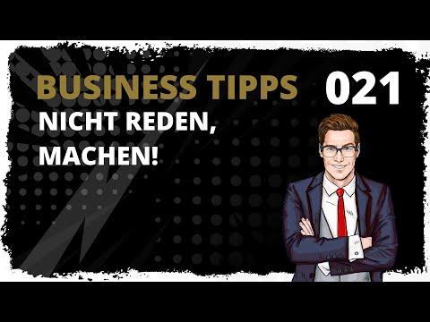 business tipps #021: Nicht reden, sondern machen - trau dich!
