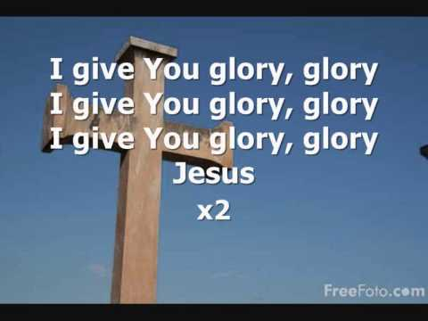 I GIVE YOU GLORY GLORY lyrics