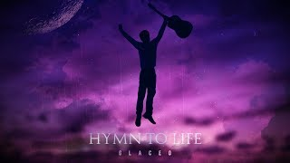 Glaceo - Hymn To Life (Lyric video)