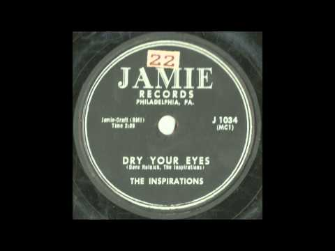 Inspirations - Dry Your Eyes - Excellent Doo Wop Ballad