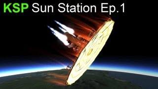 KSP - Sun Station Ep.1