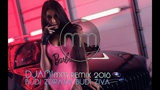 Video DJANI - BUDI ZDRAVA BUDI ZIVA (MM REMIX 2018) download MP3, 3GP, MP4, WEBM, AVI, FLV Juni 2018
