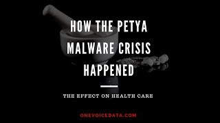 How the Petya Global Malware Incident Happened to Nuance, Merck; What It Means to Health Care.