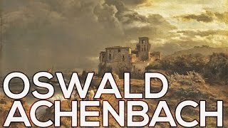 Oswald Achenbach: A collection of 170 paintings (HD)