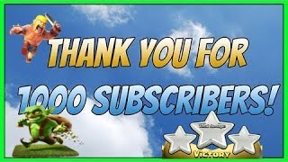 Clash of Clans Thank You 1 Thousand Subscribers