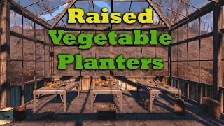 Fallout 4 Tips & Tricks: How to Make Raised Vegetable Planters