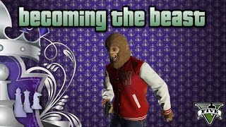 Becoming the Beast...in GTA V