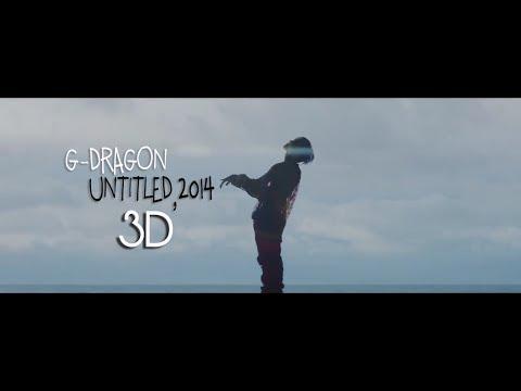 [3D] G-DRAGON - UNTITLED, 2014 (Headphone Needed)
