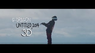 [3D] G-DRAGON - UNTITLED, 2014 (Headphone Needed)
