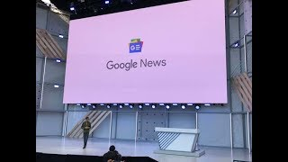 Google I/O 2018: Re-designed Google News with AI features introduced