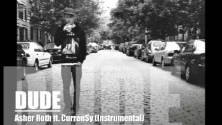 DUDE (INSTRUMENTAL) - Asher Roth ft. Curren$y