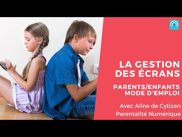 La gestion des écrans chez les enfants
