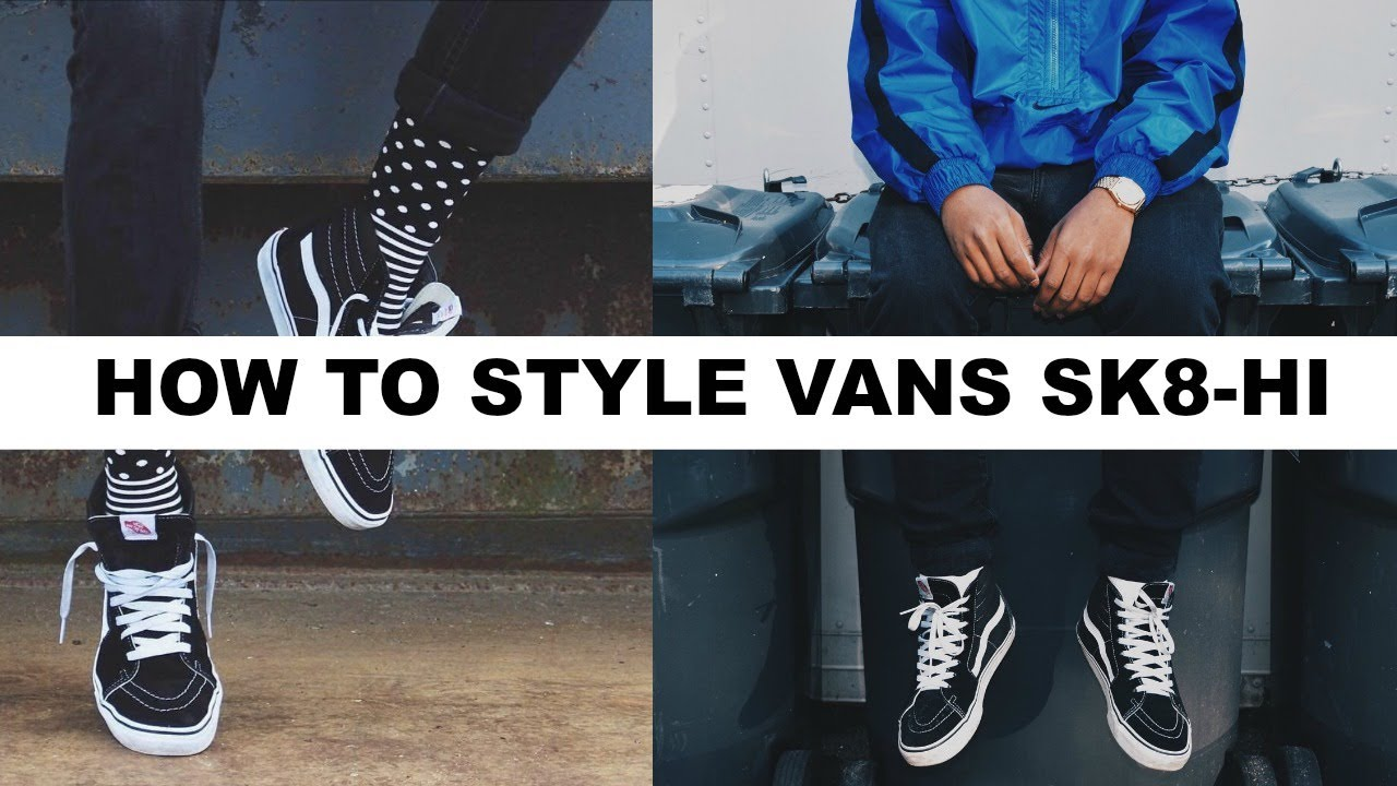 0d535e60d0 HOW TO STYLE VANS SK8-HI - YouTube