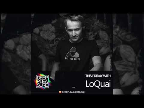DEEP PLEASURE MUSIC #028 - LoQuai [DEU]