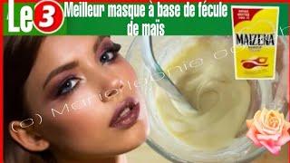 LES 3 meilleurs masque de maïs pour nettoyer la peau, 100% EFFICACE OBTENIR UNE PEAU SANS TÂCHES