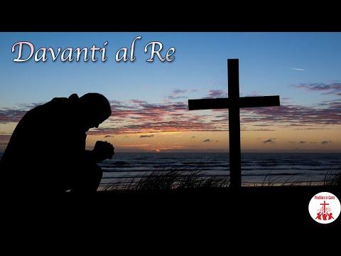 DAVANTI AL RE con testo Musica Cristiana e Canti Religiosi di Preghiera in Canto