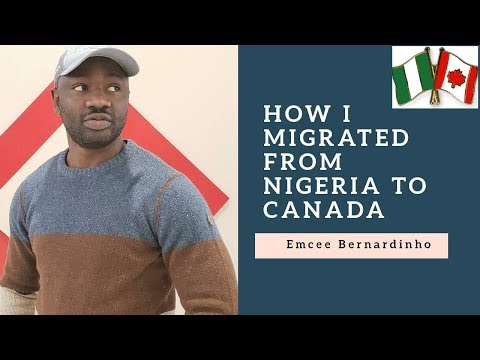 HOW I MIGRATED FROM NIGERIA TO CANADA