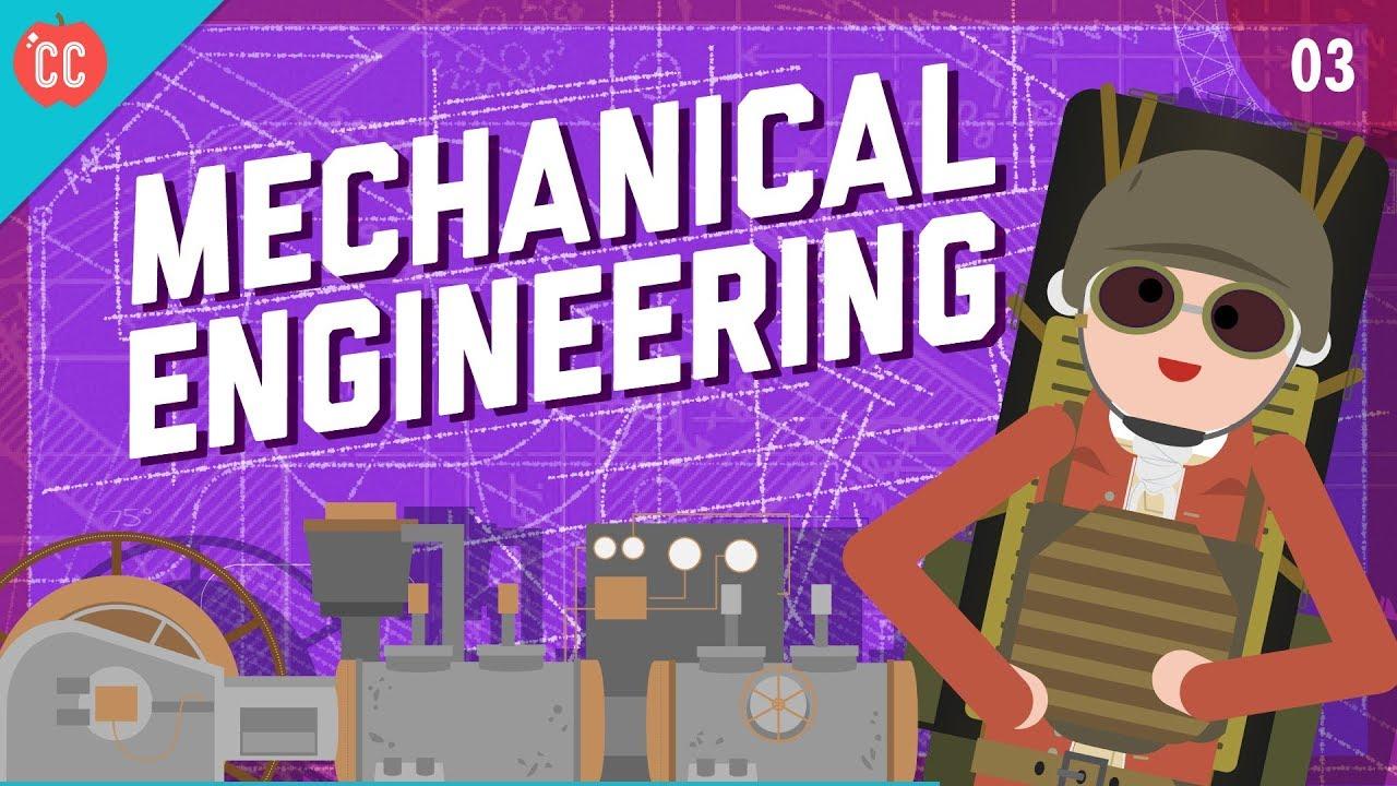 Mechanical Engineering Crash Course Engineering 3 Youtube