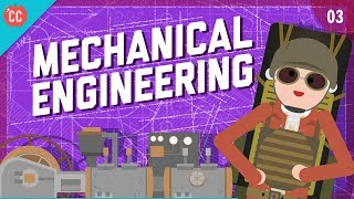 Mechanical Engineering: Crash Course Engineering #3