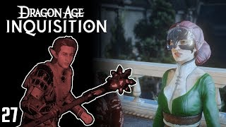 Dragon Age Inquisition - The Ball Continues - Part 27