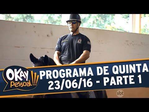 Okay Pessoal!!! (23/06/16) - Quinta - Parte 1