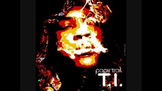 T.I.P- IM ILLY (DIRTY)