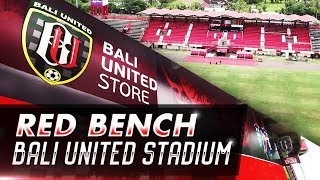 Red Bench Bali United Stadium