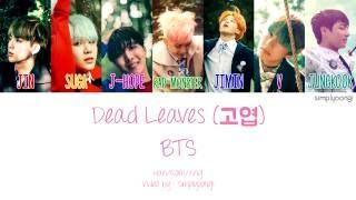 BTS 방탄소년단 Dead Leaves 고엽 Color Coded Lyrics Han Rom Eng