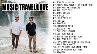 NEW music Travel Love Songs - Perfect Love Songs - Best Songs of Music Travel Love 2021