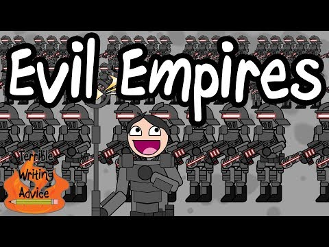 EVIL EMPIRES - Terrible Writing Advice