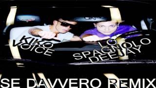 SE DAVVERO - OFFICIAL REMIX 2012 - LO SPAGNOLO DEEJAY ft: KIKO VOICE